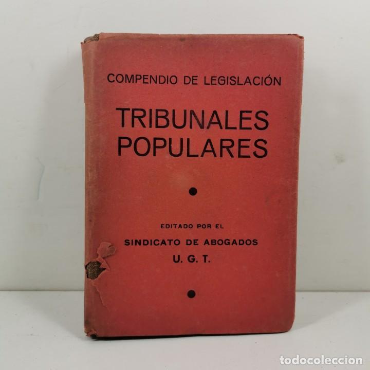 LIBRO - COMPENDIO DE LEGISLACIÓN - TRIBUNALES POPULARES - SINDICATO ABOGADOS UGT AÑO 1937 / N-10149 (Libros Antiguos, Raros y Curiosos - Literatura - Otros)