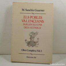 Livres anciens: LLIBRE - ELS POBLES VALENCIANS PARLEN ELS UNS DELS ALTRES - II - OBRA COMPLETA - VOL 3 / N-10.214. Lote 197198743