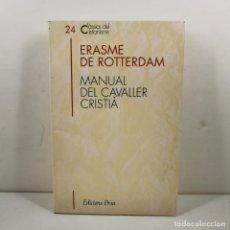 Livres anciens: LLIBRE - ERASME DE ROTTERDAM - MANUAL DEL CAVALLER CRISTIÀ - EDICIONS PROA / N-10.225. Lote 197199592