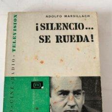 Libros antiguos: SILENCIO SE RUEDA, ADOLFO MARSILLACH. Lote 197206275