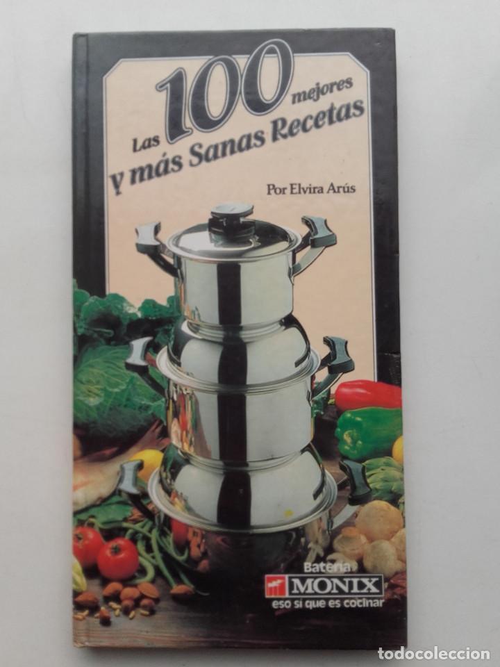 LAS 100 MEJORES Y MÁS SANAS RECETAS COCINA FACIL ELABORACION BATERIA MONIX - ELVIRA ARUS - 1981 (Libros Antiguos, Raros y Curiosos - Cocina y Gastronomía)