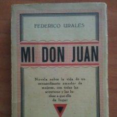 Libros antiguos: 1ª EDICIÓN 1937 MI DON JUAN - FEDÉRICO URALES - TOMO I / UNIVERSO EDITORIAL ANARQUISTA. Lote 197270903