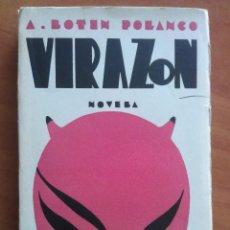 Libros antiguos: 1ª EDICIÓN 1922 VIRAZÓN - A. BOTÍN POLANCO. Lote 197271721