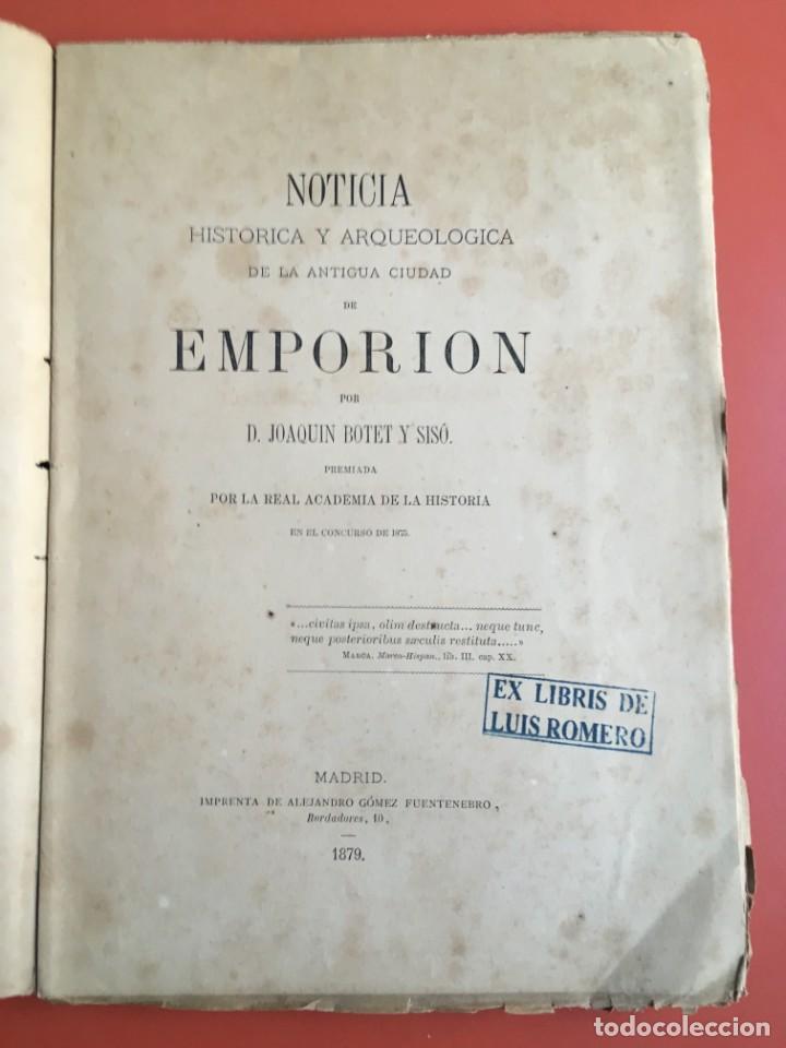 Libros antiguos: NOTICIA HISTÓRICA Y ARQUEOLÓGICA DE LA ANTIGUA CIUDAD DE EMPORION - JOAQUIN BOTET Y SISÓ - 1879 - Foto 2 - 197275837