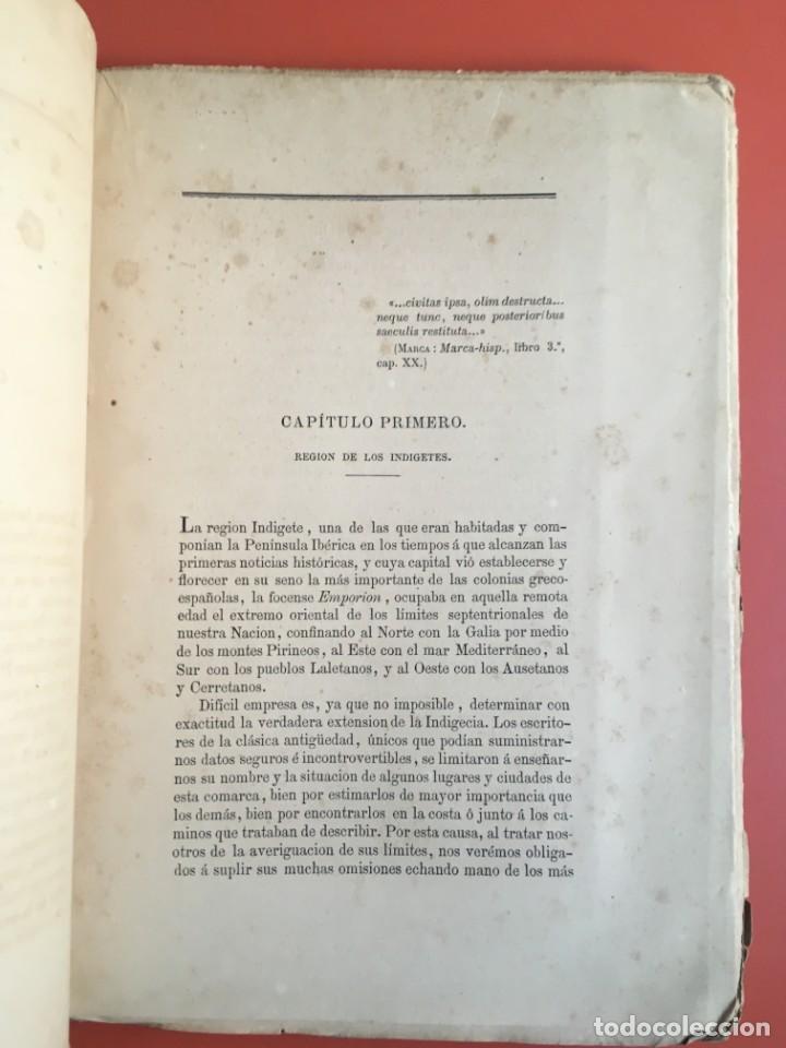 Libros antiguos: NOTICIA HISTÓRICA Y ARQUEOLÓGICA DE LA ANTIGUA CIUDAD DE EMPORION - JOAQUIN BOTET Y SISÓ - 1879 - Foto 4 - 197275837