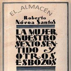 Libros antiguos: LA MUJER, NUESTRO SEXTO SENTIDO Y OTROS ESBOZOS (R. NOVOA SANTOS 1929) SIN USAR. Lote 288465333
