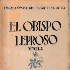 Libros antiguos: EL OBISPO LEPROSO (GABRIEL MIRÓ, 1928) SIN USAR. Lote 197367742