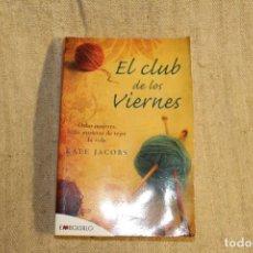 Libros antiguos: EL CLUB DE LOS VIERNES / KATE JACOBS / EMBOLSILLO 2012. Lote 197420923