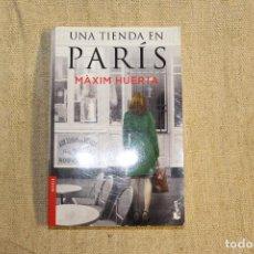 Libros antiguos: UNA TIENDA EN PARIS , MAXIM HUERTA. Lote 197422025