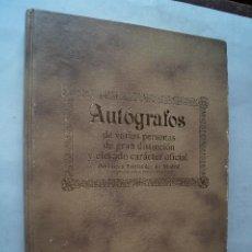 Libros antiguos: AUTOGRAFOS DE VARIAS PERSONAS DE GRAN DISTINCIÓN Y ELEVADO CARÁCTER OFICIAL.. Lote 197424802