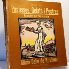 Libros antiguos: PASTISSOS, GELATS I POSTRES *** GLÒRIA BALIU DE KIRCHNER. Lote 197432550
