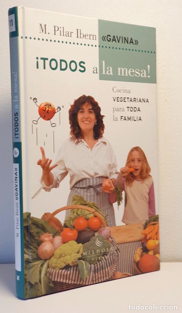 ¡ TODOS A LA MESA ! M. PILAR IBERN *** COCINA VEGETARIANA PARA TODA LA FAMILIA (Libros Antiguos, Raros y Curiosos - Cocina y Gastronomía)