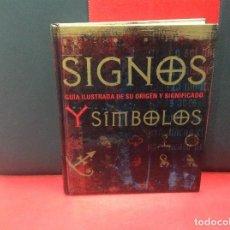 Libri antichi: SIGNOS Y SIMBOLOS, GUIA ILUSTRADA DE SU ORIGEN Y SIGNIFICADO, 2008. Lote 197466591