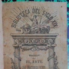 Libros antiguos: EL ARTE DE HACERSE RICO, BENJAMÍN FRANKLIN - 1891 - BIBLIOTECA S - XIX - BARCELONA - PJRB . Lote 197535842