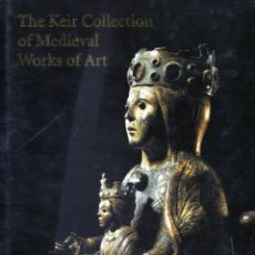 Libros antiguos: THE KEIR COLLECTION OF MEDIEVAL WORKS OF ART. Lote 197559057
