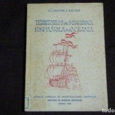 Livros antigos: LIBRO - TERRITORIOS DE SOBERANÍA ESPAÑOLA EN OCEANÍA / E. PASTOR Y SANTOS. Lote 230123495