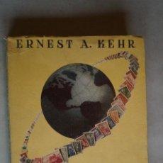 Libros antiguos: EL APASIONANTE MUNDO DE LA FILATELIA. ERNEST KEHR.. Lote 197605773