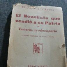 Libros antiguos: EL NOVELISTA QUE VENDIÓ A SU PATRIA O TARTARIN, REVOLUCIONARIO . EL CABALLERO AUDAZ. Lote 197621232
