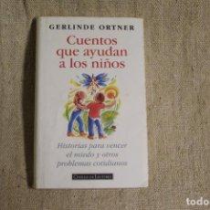 Libros antiguos: CUENTOS QUE AYUDAN A LOS NIÑOS - GERLINDE ORTNER. Lote 197646446