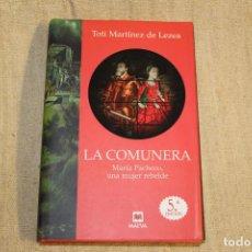 Libros antiguos: LA COMUNERA - TOTI MARTÍNEZ DE LEZEA . Lote 197647581