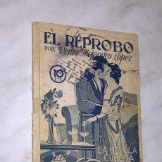 Libros antiguos: EL RÉPROBO. PEDRO ALEJANDRO LÓPEZ. LA NOVELA CUBANA Nº 1. LA HABANA, 1927. CUBA. RON BACARDÍ. ++++. Lote 197772070