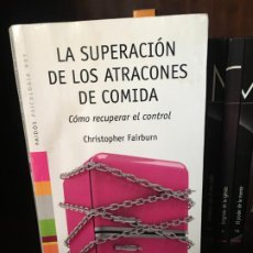 Libros antiguos: LA SUPERACIÓN DE LOS ATRACONES DE COMIDA: CÓMO RECUPERAR EL CONTROL (PSICOLOGÍA HOY) . Lote 197779342