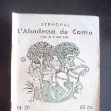Libri antichi: L'ABADESSA DE CASTRO STENDHAL 1934 QUADERNS LITERARIS 20. TRAD. DE SEBASTIÀ JUAN ARBÓ. Lote 197899597