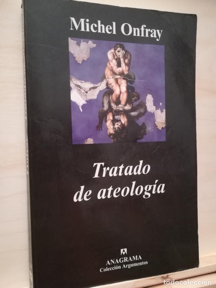 TRATADO DE ATEOLOGÍA, MICHEL ONFRAY (Libros Antiguos, Raros y Curiosos - Pensamiento - Otros)