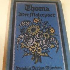 Libros antiguos: THOMA DER MALERPOET. BERINGER. DELPHIN MUNICH. EN BUEN ESTADO. Lote 197980486