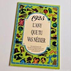 Libros antiguos: 1925 L'ANY QUE TU VAS NEIXER. Lote 198121518
