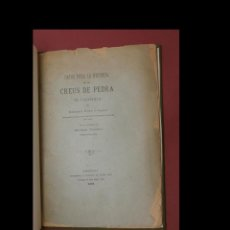 Libri antichi: DATOS PERA LA HISTORIA DE LES CREUS DE PEDRA DE CATALUNYA. NORBERT FONT Y SAGUÉ. Lote 198122508