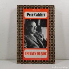 Livres anciens: LLIBRE - PERE CALDERS - UNITATS DE XOC - CARA I CREU 38 - EDICIONS 62 / N-10.623. Lote 198135296