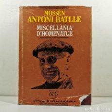 Livres anciens: LLIBRE - MOSSÈN ANTONI BATLLE MISCEL·LÀNIA D'HOMENATGE BIBLIOTECA ABAT OLIBA MONTSERRAT / N-10.633. Lote 198137937