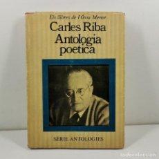 Livres anciens: LLIBRE - CARLES RIBA - ANTOLOGIA POÈTICA - ELS LLIBRES DE L'ÓSSA MENOR - SÈRIE ANTOLOGIES / N-10.644. Lote 198140160