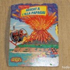 Libros antiguos: RESCATE EN LA ISLA PAPAGAYO ( FISHER-PRICE) CUENTO CON FIGRAS MOVILES (. Lote 198146092