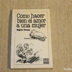 Livres anciens: COMO HACER BIEN EL AMOR A UNA MUJER - REGINE DUMAY. Lote 198151702