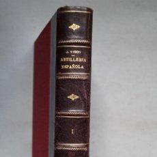 Libros antiguos: HISTORIA DE LA ARTILLERIA ESPAÑOLA. TOMO I. JORGE VIGON.. Lote 198214942