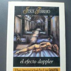Libros antiguos: EL EFECTO DOPPLER - JESÚS FERRERO. Lote 198219321