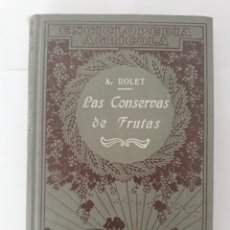 Libros antiguos: LAS CONSERVAS DE FRUTAS - ANTONIO ROLET. Lote 198314725