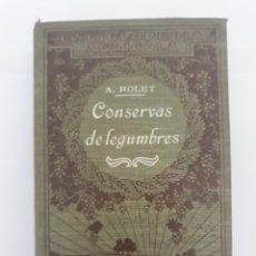 Libros antiguos: LAS CONSERVAS DE LEGUMBRES - ANTONIO ROLET. Lote 198338965