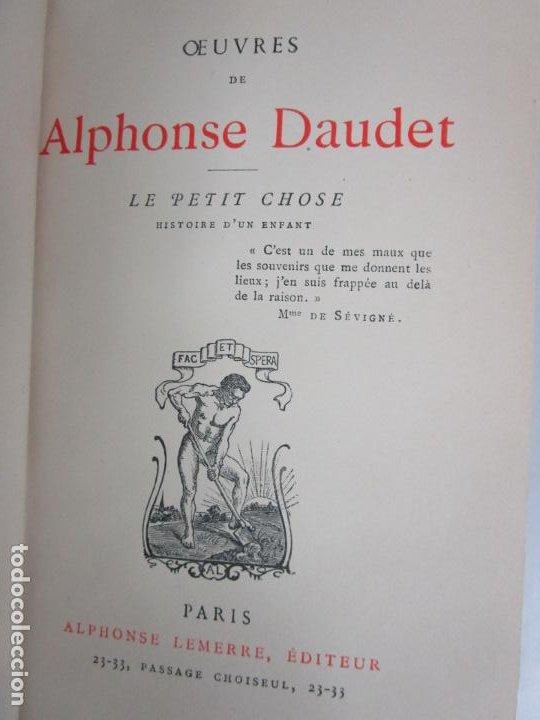 OUVRES ALPHONSE DAUDET - LE PETIT CHOSE - ED. ALPHONSE LEMERRE, PARÍS (Libros Antiguos, Raros y Curiosos - Otros Idiomas)
