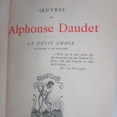 Livres anciens: OUVRES ALPHONSE DAUDET - LE PETIT CHOSE - ED. ALPHONSE LEMERRE, PARÍS. Lote 198348843