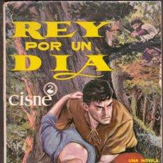 Libros antiguos: REY POR UN DÍA / WARWICK DEEPING EDITA CISNE Nº 76 AÑO 1960. Lote 198386131