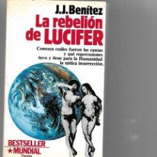 Libros antiguos: LIBRO LA REBELION DE LUCIFER DE J.J. BENITEZ 1989. Lote 198395427