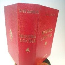 Libros antiguos: GRAN LIBRO. NUESTRA COCINA. JOSÉ SARRAU. PRENSA ESPAÑOLA. MADRID. FIRMADO Y DEDICADO.1977.. Lote 198406178