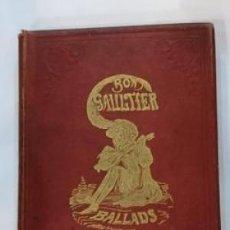 Libros antiguos: 1874 THE BOOK OF BALLADS. GAULTIER, BON.. Lote 198413673