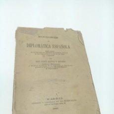 Libros antiguos: NOCIONES DE DIPLOMÁTICA ESPAÑOLA. DON JESÚS MUÑOZ Y RIVERO. MADRID. 1881. FIRMADO Y DEDICADO.. Lote 198517055