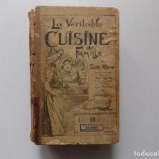 Libros antiguos: LIBRERIA GHOTICA. LA VERITABLE CUISINE DE FAMILLE. 500 MENUS. 1890. RECETAS ANTIGUAS.. Lote 198556692