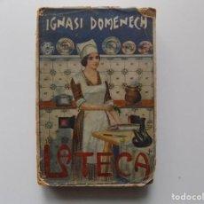 Libros antiguos: LIBRERIA GHOTICA. IGNASI DOMENECH. LA TECA. LA VERITABLE CUINA CASOLANA DE CATALUNYA.1920.. Lote 198557041