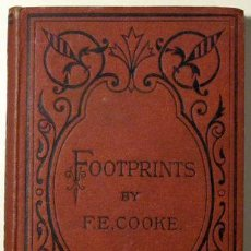 Libros antiguos: COOKE, F. E. - FOOTPRINTS - LONDON C. 1900. Lote 198589268